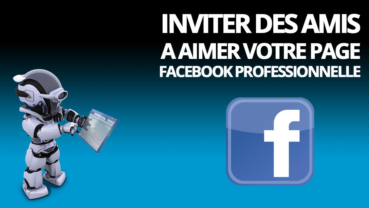 Inviter des amis à aimer votre page Facebook