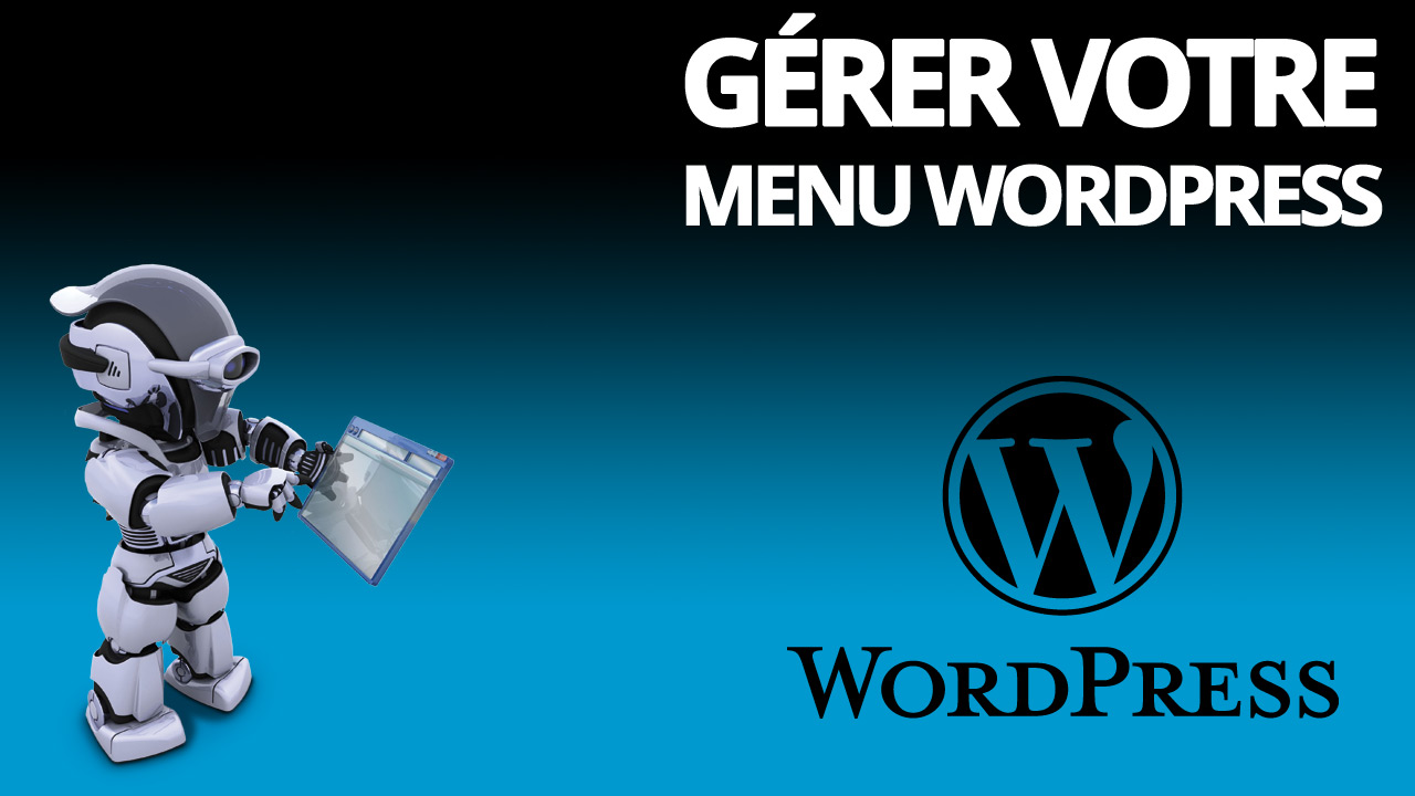 Maitriser le menu WordPress
