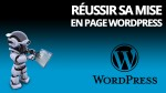 Réussir sa mise en page Wordpress